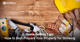 Home Selling Tips: How to Best Prepare Your Property for Showing