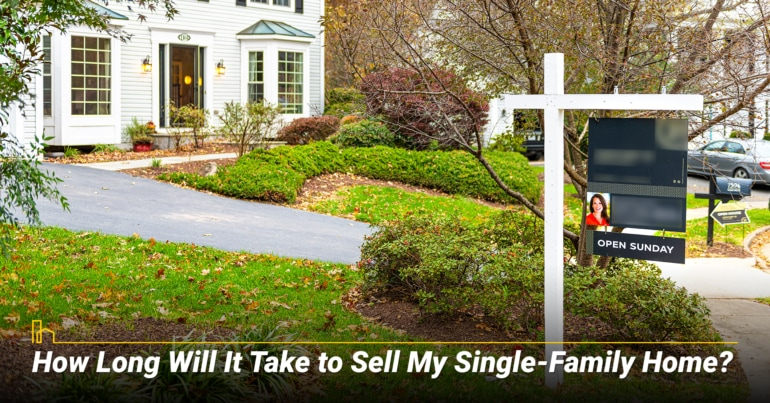 How Long Will It Take to Sell My Single-Family Home?